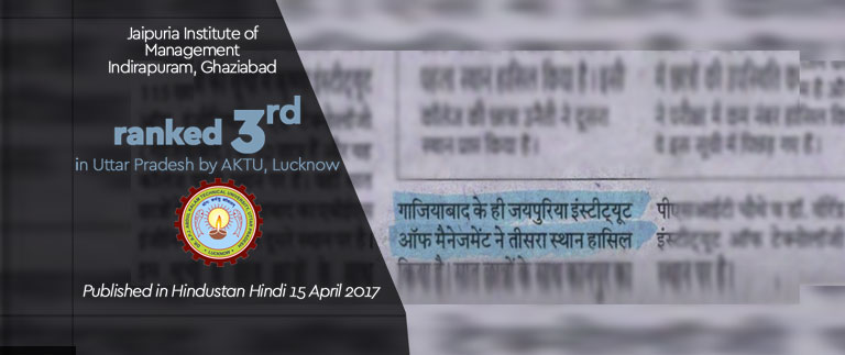 Jaipuria Institute of  Management Indirapuram, Ghaziabad , ranked 3rd in Uttar Pradesh by AKTU, Lucknow