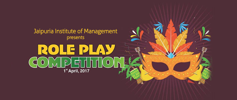 """Jaipuria Institute of Management Presents """"ROLE PLAY"""" Competition"""